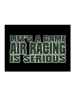 Life Is A Game , Air Racing Is Serious !!! Sticker