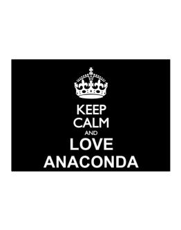 Keep calm and love Anaconda Sticker