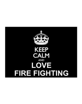 Keep calm and love Fire Fighting Sticker