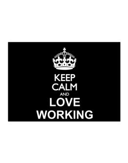 Keep calm and love Working Sticker