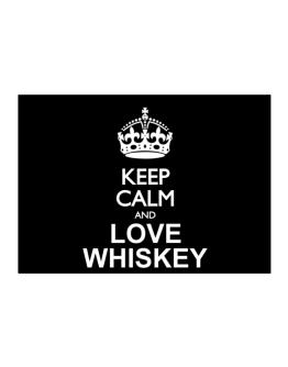 Keep calm and love Whiskey Sticker