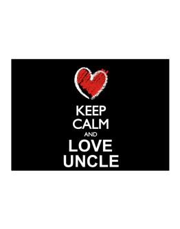 Keep calm and love Uncle chalk style Sticker