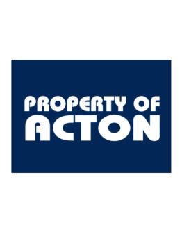 """ Property of Acton "" Sticker"