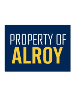 Property Of Alroy Sticker