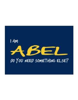 I Am Abel Do You Need Something Else? Sticker