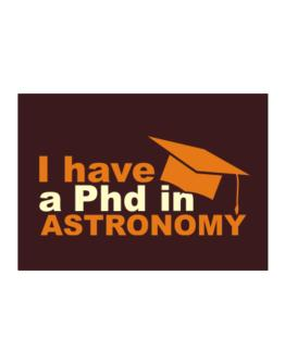 I Have A Phd In Astronomy Sticker