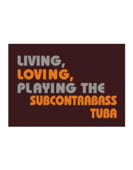 Living Loving Playing The Subcontrabass Tuba Sticker