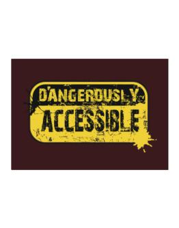 Dangerously Accessible Sticker
