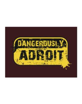 Dangerously Adroit Sticker