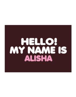 Hello! My Name Is Alisha Sticker