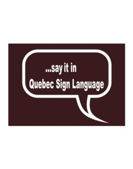 Say It In Quebec Sign Language Sticker