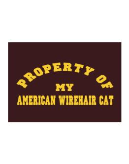 Property Of My American Wirehair Sticker