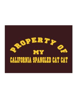 Property Of My California Spangled Cat Sticker