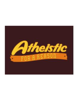 Atheistic For A Reason Sticker