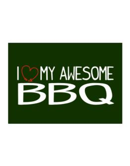 I love my awesome BBQ Sticker