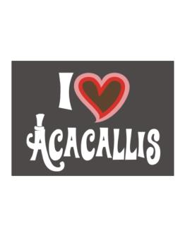 I Love Acacallis Sticker