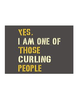 Yes I Am One Of Those Curling People Sticker