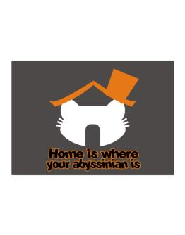 Home Is Where Abyssinian Is Sticker