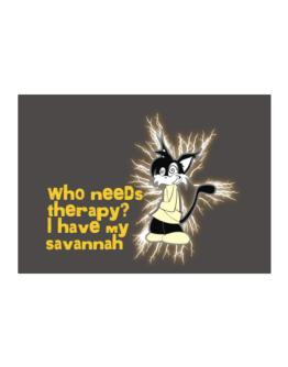 Who Needs Therapy? I Have My Savannah Sticker