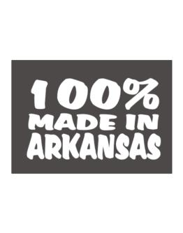 100% Made In Arkansas Sticker