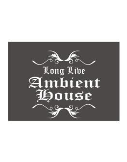 Long Live Ambient House Sticker