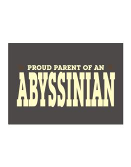 PROUD PARENT OF A Abyssinian Sticker