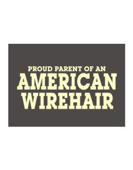 PROUD PARENT OF A American Wirehair Sticker