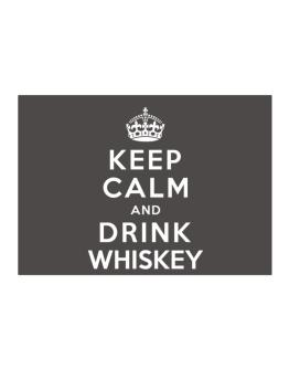 Keep calm and drink Whiskey Sticker
