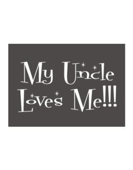 My Auncle loves me! Sticker