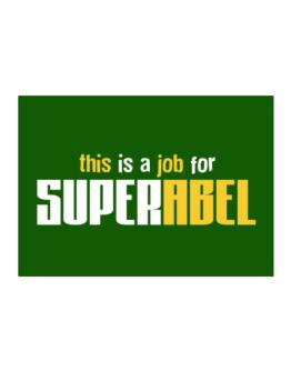 This Is A Job For Superabel Sticker