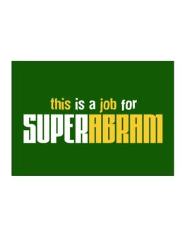 This Is A Job For Superabram Sticker