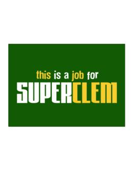 This Is A Job For Superclem Sticker