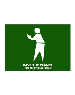 Save The Planet Learn Quebec Sign Language Sticker