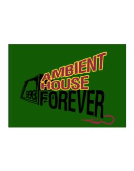 Ambient House Forever Sticker