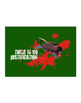 There Is No Justification Sticker