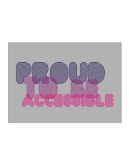 Proud To Be Accessible Sticker