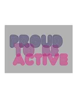 Proud To Be Active Sticker