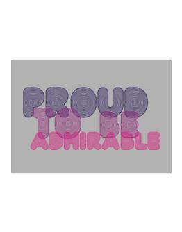 Proud To Be Admirable Sticker