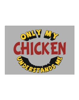 Only My Chicken Understands Me Sticker