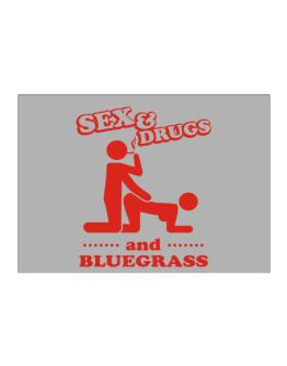 Sex & Drugs And Bluegrass Sticker