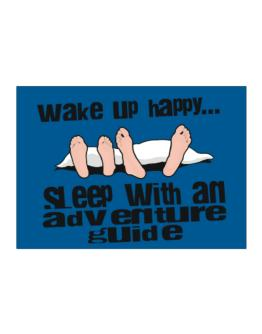 wake up happy .. sleep with a Adventure Guide Sticker