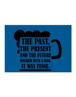 The past, the present, and the future walk into a bar Sticker