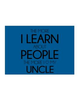 The more I learn about people the more I love my Auncle Sticker
