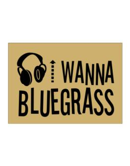 """ I WANNA Bluegrass - headphones "" Sticker"