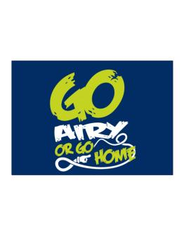 Go Airy Or Go Home Sticker