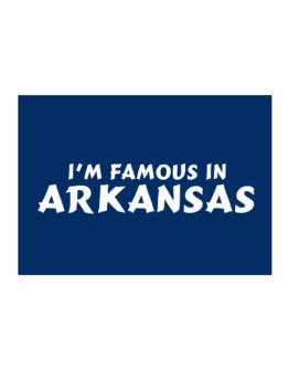 I Am Famous Arkansas Sticker