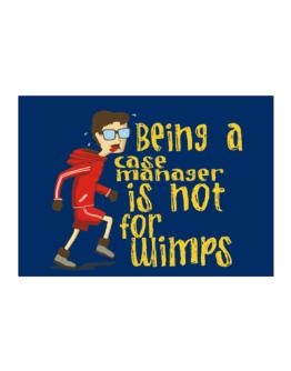 Being A Case Manager Is Not For Wimps Sticker