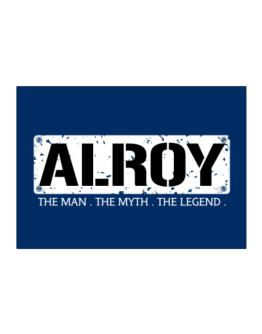 Alroy : The Man - The Myth - The Legend Sticker