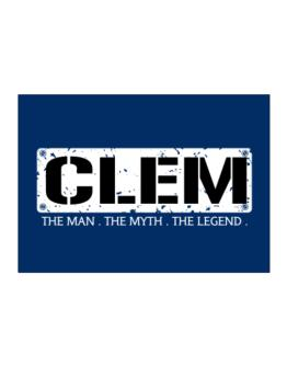 Clem : The Man - The Myth - The Legend Sticker