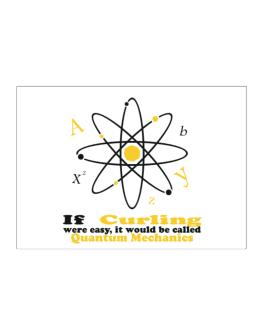If Curling Were Easy, It Would Be Called Quantum Mechanics Sticker